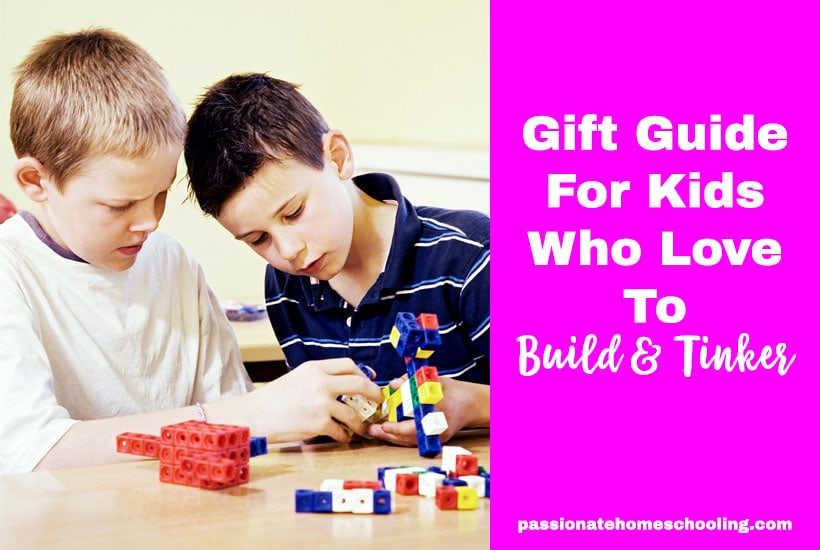 Gift Ideas For Kids Who Love To Build