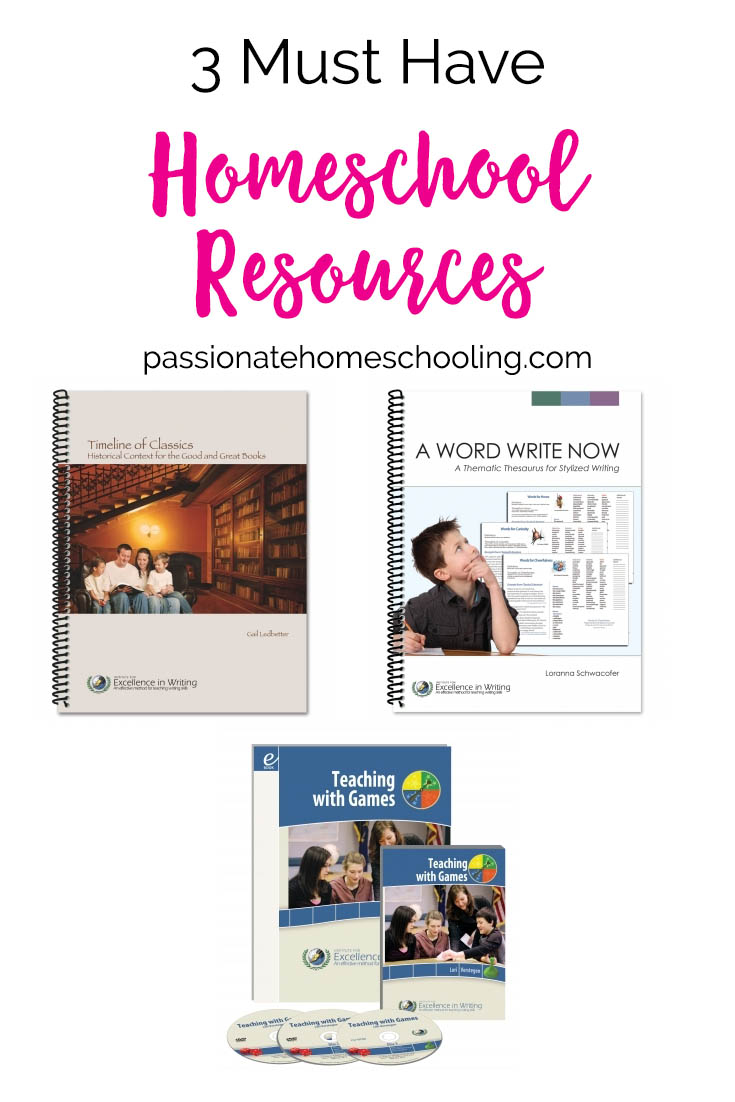 3 Must Have Homeschool Resources. IEW Resources Teaching with Games, A Word Write Now and Timeline of Classics