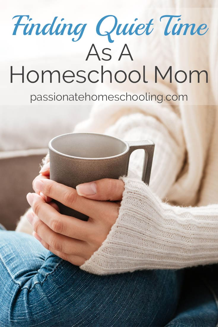 How to find quiet time in your days as a busy homeschool mom. www.passionatehomeschooling.com