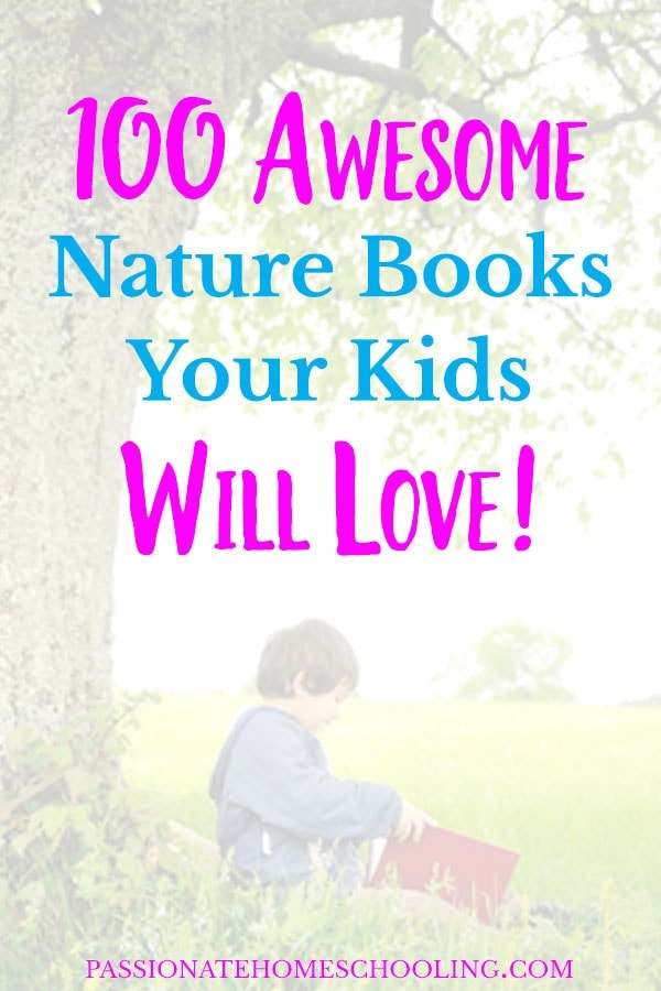 I love these nature books for kids! If you want to help you kids learn to love nature then check out these fun reading books that they will love. Ideas for forest life, bug books, birds, mountain life and more! #homeschooling #kidsbooks #naturestudy