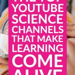 Top YouTube Science Channels That Make Learning Come Alive text overlaid on a photo of kids looking at a brain model.